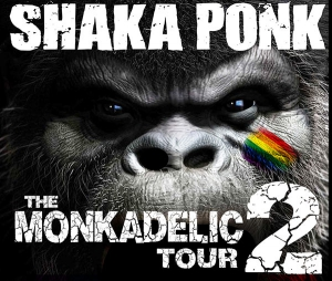 SHAKA PONK - The MonkAdelic Tour Part. II