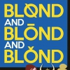 affiche BLOND AND BLOND AND BLOND