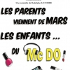 affiche LES PARENTS VIENNENT DE MARS... - LES ENFANTS DE MC DO