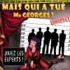 affiche MAIS QUI A TUE MR GEORGES ? - JOUEZ LES EXPERTS !
