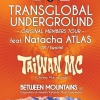 affiche TRANSGLOBAL UNDERGROUND FT N. ATLAS - TAIWAN MC + BETWEEN MOUNTAINS