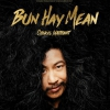 affiche BUN HAY MEAN - CHINOIS MARRANT