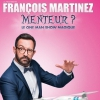 affiche FRANCOIS MARTINEZ - MENTEUR ? - EN ACCORD AVEC 1619 EVENTS