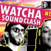 affiche Watcha Sound Clash