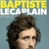 affiche BAPTISTE LECAPLAIN - NOUVEAU SPECTACLE EN CREATION